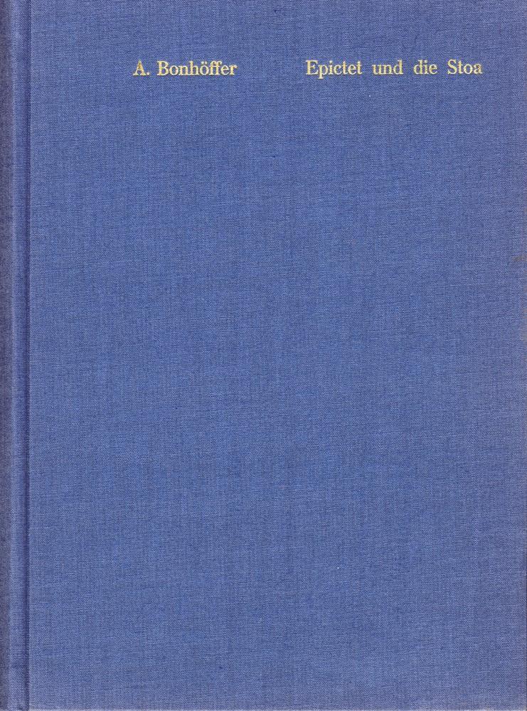 Abbildung von Bonhöffer   Epiktet und die Stoa   Faksimile-Neudruck der Ausgabe Stuttgart 1890   1968