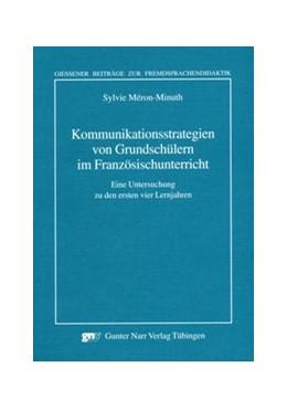 Abbildung von Meron-Minuth   Kommunikationsstrategien von Grundschuelern im Franzoesischunterricht   2009   Eine Untersuchung zu den erste...
