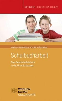 Abbildung von Schönemann / Thünemann | Schulbucharbeit | 2010 | Das Geschichtslehrbuch in der ...