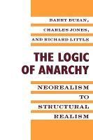 Abbildung von Buzan | The Logic of Anarchy | 1993