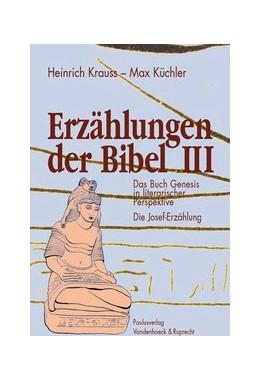 Abbildung von Krauss / Küchler | Erzählungen der Bibel III | 2005 | Das Buch Genesis in literarisc...