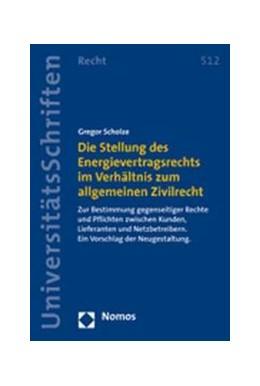 Abbildung von Scholze | Die Stellung des Energievertragsrechts im Verhältnis zum allgemeinen Zivilrecht | 1. Auflage 2007 | 2007 | Zur Bestimmung gegenseitiger R...