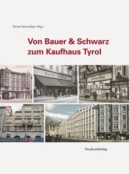 Abbildung von Schreiber   Von Bauer & Schwarz zum Kaufhaus Tyrol   2010   12