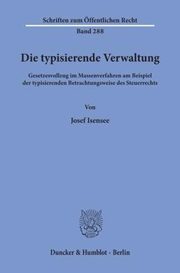 Abbildung von Isensee | Die typisierende Verwaltung. | 1976 | Gesetzesvollzug im Massenverfa... | 288