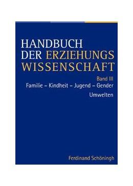 Abbildung von Mertens / Frost / Böhm / Ladenthin | Handbuch der Erziehungswissenschaft. Herausgegeben im Auftrag der Görres-Gesellschaft | 2009 | Teilband 1: Familie-Kindheit-J...