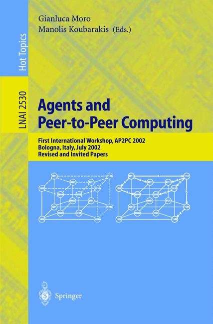 Agents and Peer-to-Peer Computing | Moro / Koubarakis, 2003 | Buch (Cover)
