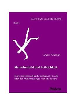 Abbildung von Schrage | Menschenbild und Leiblichkeit | 2009 | Eine philosophischanthropologi... | 1