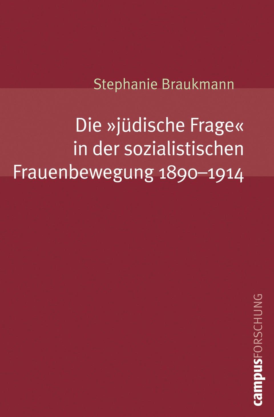 Die »jüdische Frage« in der sozialistischen Frauenbewegung 1890-1914 | Braukmann, 2007 | Buch (Cover)