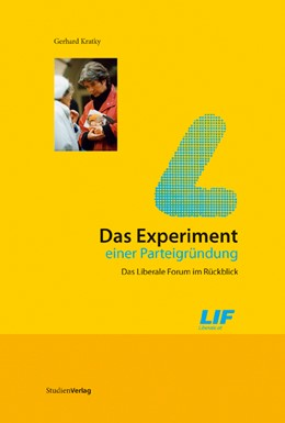 Abbildung von Kratky | Das Experiment einer Parteigründung | 2009 | Das Liberale Forum im Rückblic...
