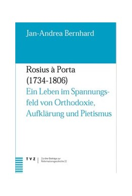 Abbildung von Bernhard | Rosius à Porta 1734-1806 | 2005 | Ein Leben im Spannungsfeld von... | 22
