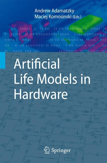 Artificial Life Models in Hardware | Adamatzky / Komosinski | 2nd Printing., 2009 | Buch (Cover)