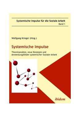 Abbildung von Krieger   Systemische Impulse. Theorieansätze, neue Konzepte und Anwendungsfelder systemischer   2010   Sozialer Arbeit   1