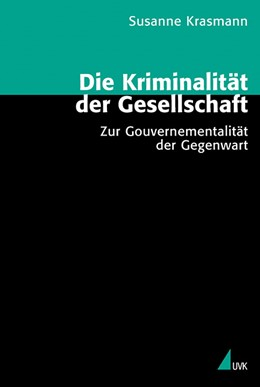 Abbildung von Krasmann   Die Kriminalität der Gesellschaft   2003   Zur Gouvernementalität der Geg...   27