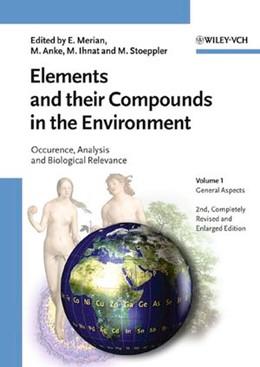 Abbildung von Merian / Anke / Ihnat / Stoeppler | Elements and their Compounds in the Environment | 2. vollst. überarb. u. erw. Auflage | 2004 | Occurrence, Analysis and Biolo...