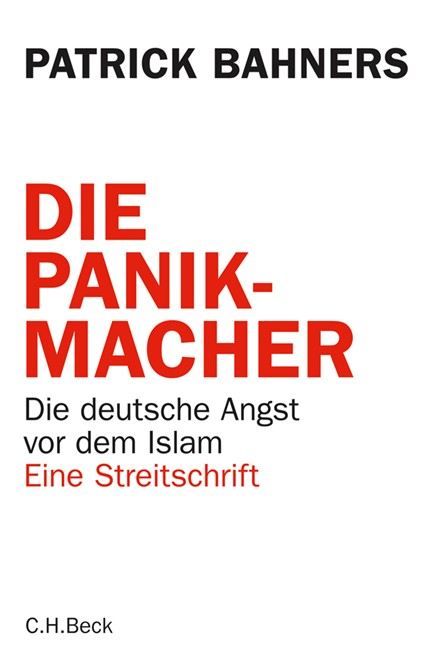 Cover: Patrick Bahners, Die Panikmacher