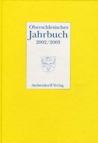 Oberschlesisches Jahrbuch 18/19 (2002/2003) | Abmeier / Chmiel / Gussone / Kosellek / Pötzsch / Stanzel / Zylla, 2005 | Buch (Cover)