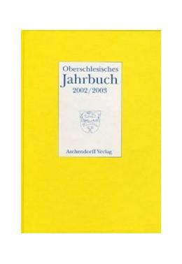 Abbildung von Abmeier / Chmiel / Gussone / Kosellek / Pötzsch / Stanzel / Zylla | Oberschlesisches Jahrbuch 18/19 (2002/2003) | 2005
