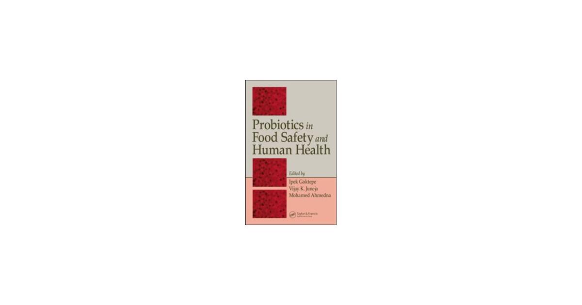 probiotics in food safety and human health juneja vijay k goktepe ipek ahmedna mohamed