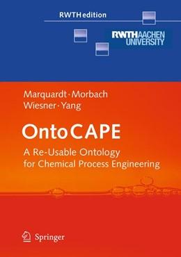 Abbildung von Marquardt / Morbach | OntoCAPE | 1. Auflage | 2010 | beck-shop.de