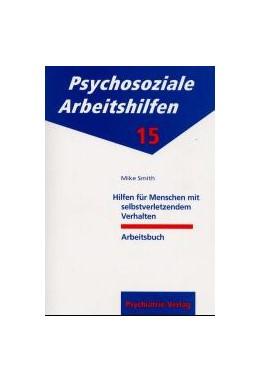 Abbildung von Smith | Hilfen für Menschen mit selbstverletzendem Verhalten | 4. Auflage | 2009 | 15 | beck-shop.de