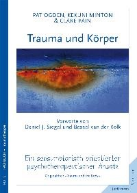 Trauma und Körper   Ogden / Minton / Pain, 2010   Buch (Cover)