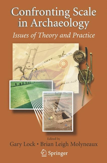 Abbildung von Lock / Molyneaux | Confronting Scale in Archaeology | 2007