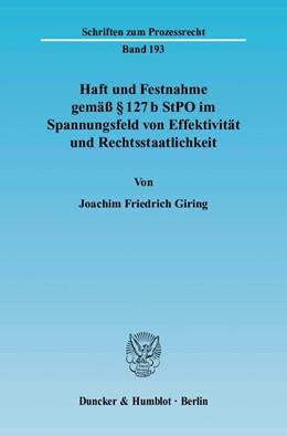 Abbildung von Giring | Haft und Festnahme gemäß § 127 b StPO im Spannungsfeld von Effektivität und Rechtsstaatlichkeit | 2005 | 193