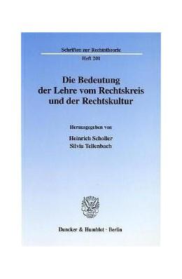 Abbildung von Scholler / Tellenbach | Die Bedeutung der Lehre vom Rechtskreis und der Rechtskultur. | 2001 | 201
