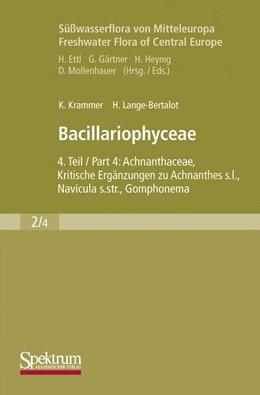 Abbildung von Krammer / Lange-Bertalot   Süßwasserflora von Mitteleuropa, Bd. 02/4: Bacillariophyceae   2nd Printing.   2013   Teil 4: Achnanthaceae, Kritisc...   2/4