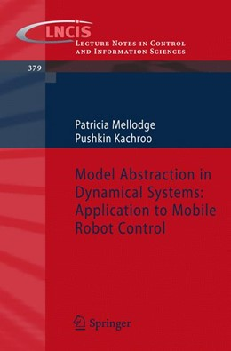 Abbildung von Mellodge / Kachroo | Model Abstraction in Dynamical Systems: Application to Mobile Robot Control | 2008 | 379