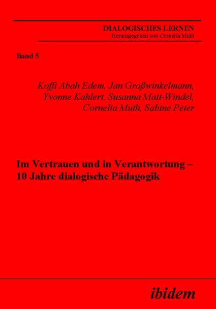 Im Vertrauen und in Verantwortung – 10 Jahre dialogische Pädagogik   Abah Edem / Grosswinkelmann / Kahlert, 2005   Buch (Cover)