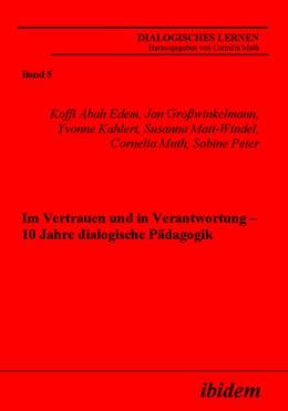 Abbildung von Abah Edem / Grosswinkelmann / Kahlert | Im Vertrauen und in Verantwortung – 10 Jahre dialogische Pädagogik | 2005 | 5