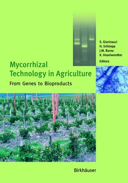 Abbildung von Gianinazzi / Schüepp / Barea / Haselwandter | Mycorrhizal Technology in Agriculture | 2002 | From Genes to Bioproducts