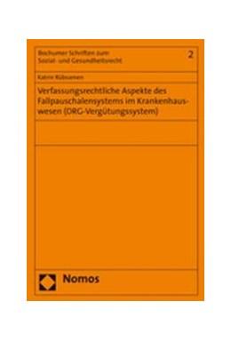 Abbildung von Rübsamen   Verfassungsrechtliche Apsekte des Fallpauschalensystems im Krankenhauswesen (DRG-Vergütungssystem)   2008   2