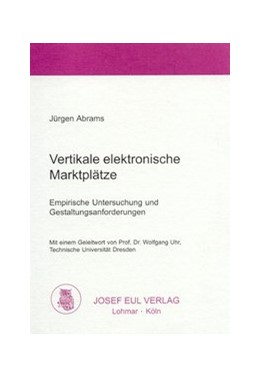 Abbildung von Abrams | Vertikale elektronische Marktplätze | 2002 | Empirische Untersuchung und Ge...
