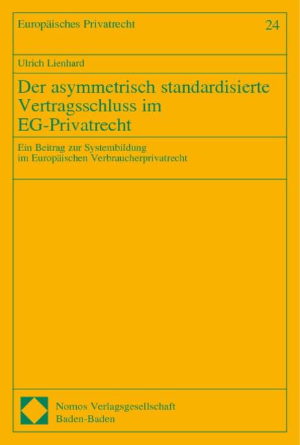 Der asymmetrisch standardisierte Vertragsschluss im EG-Privatrecht | Lienhard, 2004 | Buch (Cover)