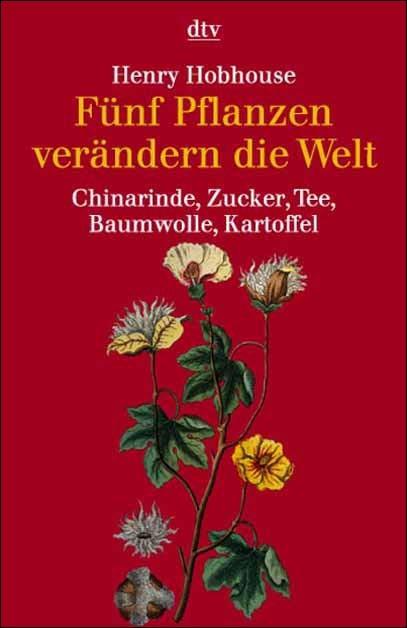 Fünf Pflanzen verändern die Welt | Hobhouse, 1992 | Buch (Cover)