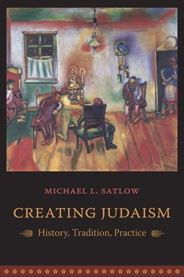 Abbildung von Satlow | Creating Judaism | 2006 | History, Tradition, Practice