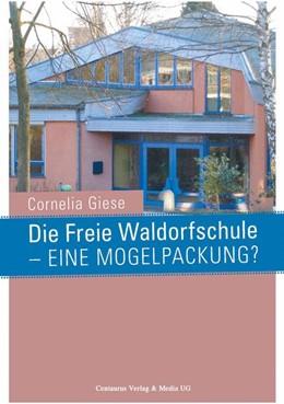 Abbildung von Giese | Die Freie Waldorfschule - eine Mogelpackung? | 2008 | 2015 | 33