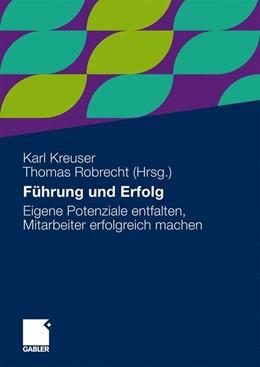 Abbildung von Kreuser / Robrecht | Führung und Erfolg | 2010 | 2010 | Eigene Potenziale entfalten, M...