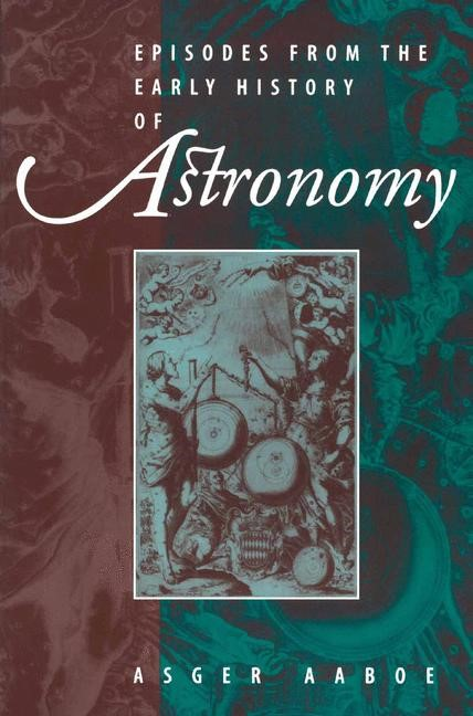 Abbildung von Aaboe   Episodes From the Early History of Astronomy   2001