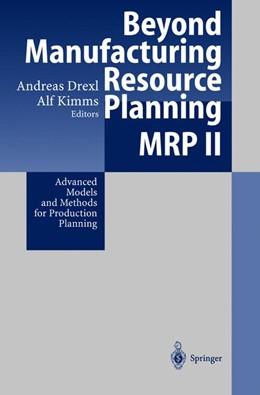 Abbildung von Drexl / Kimms | Beyond Manufacturing Resource Planning (MRP II) | 1998 | Advanced Models and Methods fo...