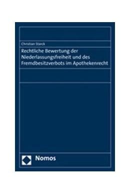 Abbildung von Strack | Rechtliche Bewertung der Niederlassungsfreiheit und des Fremdbesitzverbots im Apothekenrecht | 2007