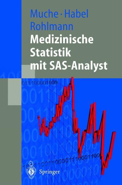 Medizinische Statistik mit SAS-Analyst   Muche / Habel / Rohlmann, 2000   Buch (Cover)