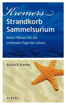 Abbildung von Kremer | Kremers Strandkorb-Sammelsurium | 2009 | Natur-Wissen für die schönsten...