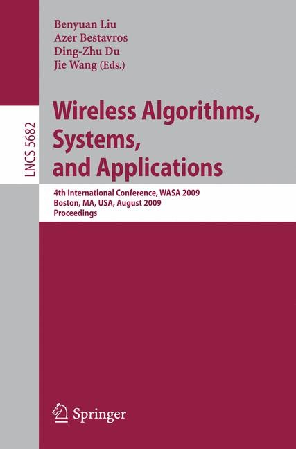 Wireless Algorithms, Systems, and Applications   Liu / Bestavros / Du / Wang, 2009   Buch (Cover)