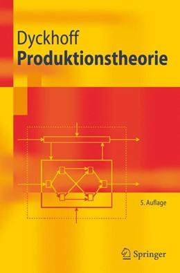 Abbildung von Dyckhoff   Produktionstheorie   5. überarb. Aufl.   2006   Grundzüge industrieller Produk...