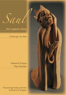 Abbildung von Krauss / Küchler | Saul - der tragische König | 2010 | Erzählungen der Bibel