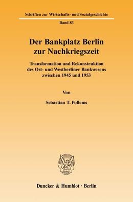 Abbildung von Pollems | Der Bankplatz Berlin zur Nachkriegszeit | 2006 | Transformation und Rekonstrukt... | 83