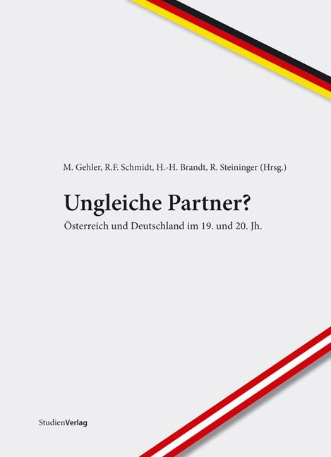 Ungleiche Partner? Österreich und Deutschland in ihrer gegenseitigen Wahrnehmung. | Brandt / Schmidt / Gehler / Steininger, 2009 | Buch (Cover)